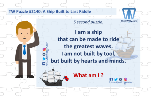 Puzzle 2140 thinkwitty.com - A Ship Built to Last Riddle