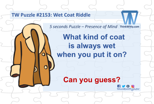 Puzzle 2153 thinkwitty.com - Wet Coat RIddle