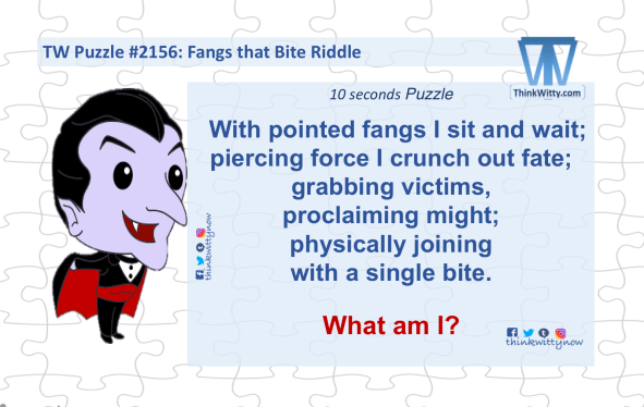 Puzzle 2156 thinkwitty.com - Fangs that Bite RIddle