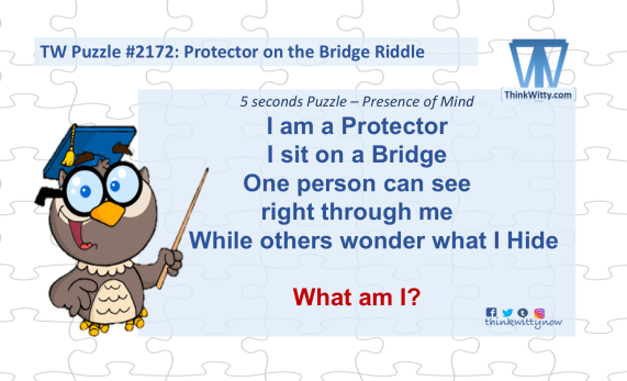 Puzzle 2172 thinkwitty.com - Protector on the Bridge RIddle - Presence of mind