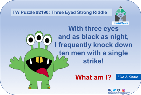 Puzzle 2190 thinkwitty.com - Three Eyes Strong Riddle - Presence of mind