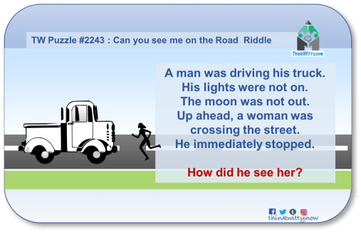 Puzzle 2243 thinkwitty.com - Can you See Me on the Road Riddle - Presence of mind