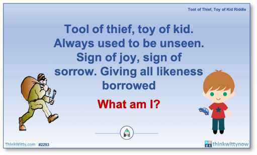 Puzzle 2293 thinkwitty.com - Tool of Thief, Toy of Kid Riddle