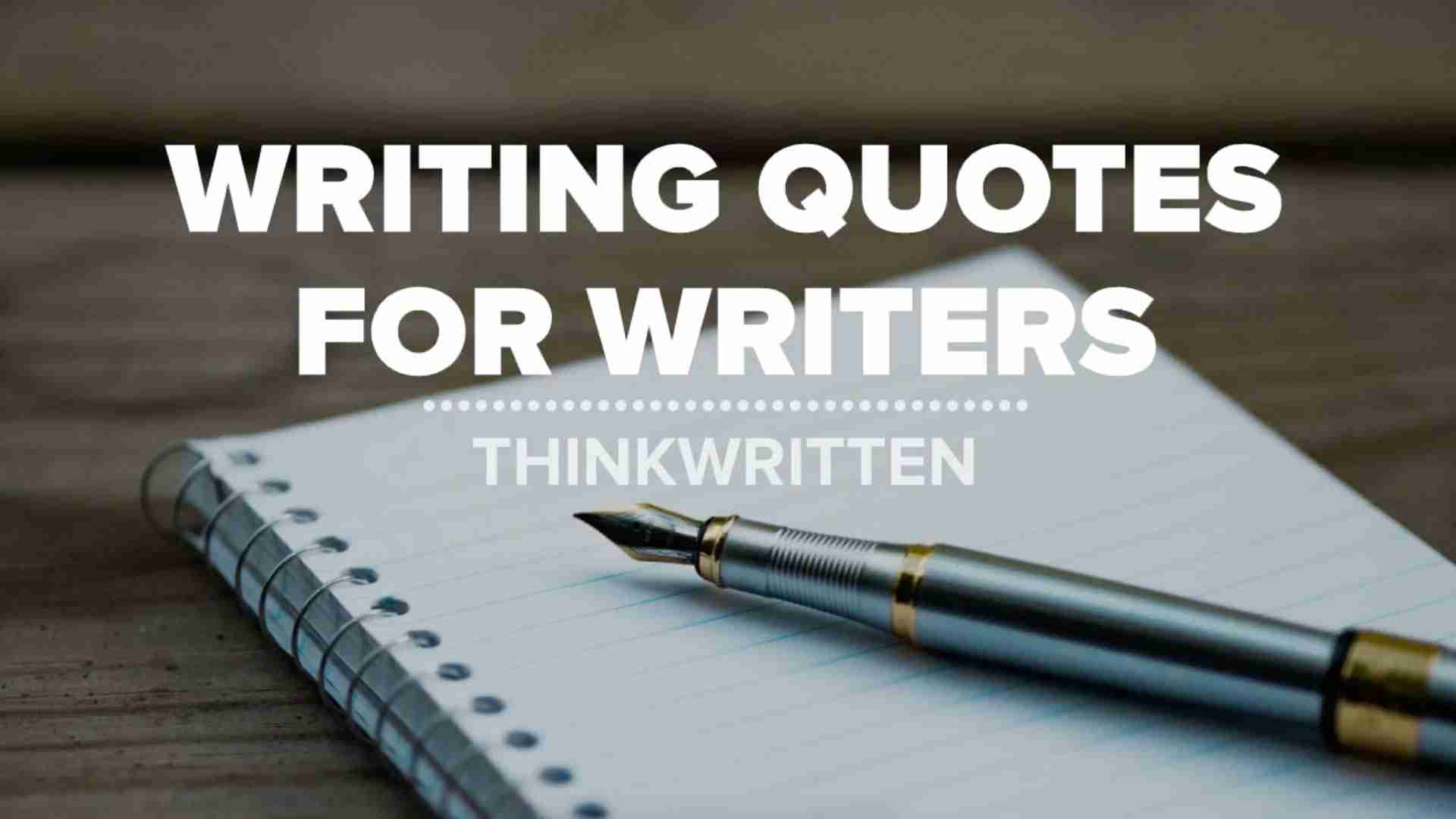 Writing Quotes 101 Quotes For Writers To Inspire You