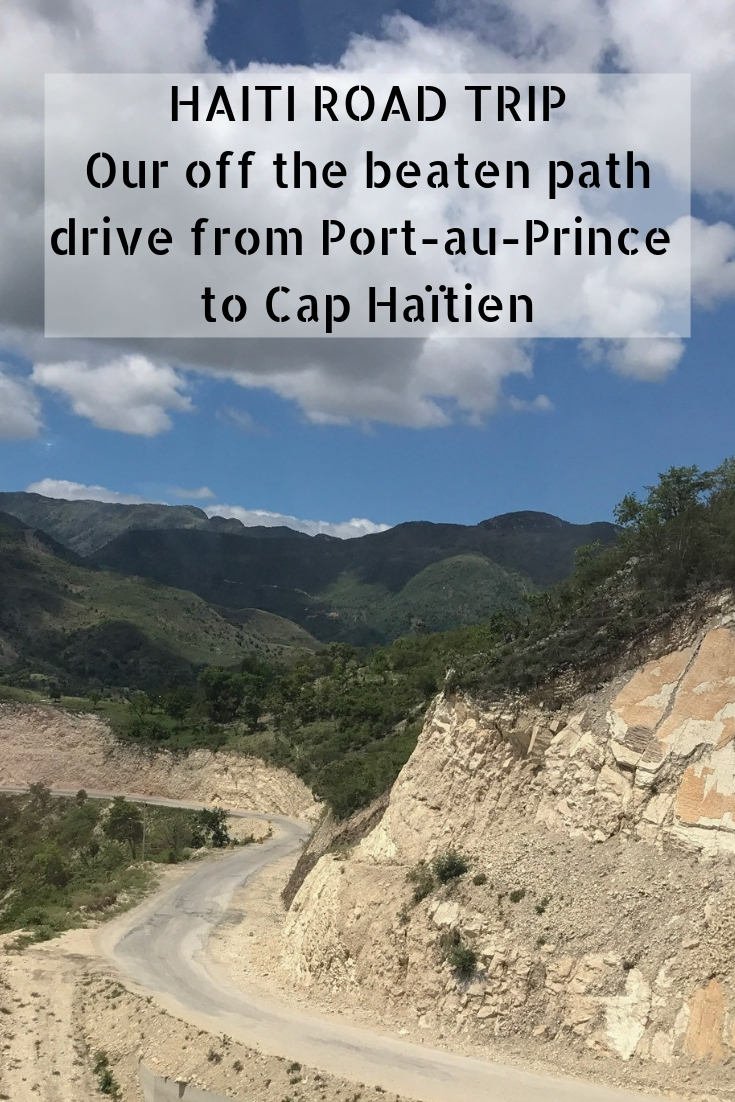 WHAT IT IS LIKE TO DRIVE ACROSS HAITI_ Our drive from Port-au-Prince to Cap Haitien-2.jpg