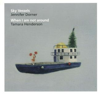 2007: Sky Vessels by Jennifer Dorner and When I am not Around by Tamara Henderson