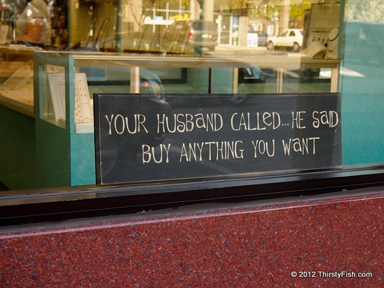 Your Husband Called He Said Buy Anything You Want