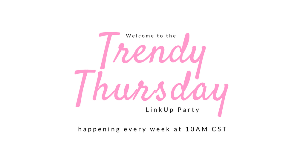 Thirty Minus One Trendy Thursday LinkUP