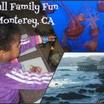 Fall Family Fun – A Day of Play in Monterey, CA