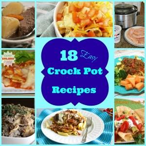 18 Easy Crock Pot Recipes