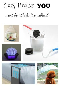 Crazy Products I Can't Live Without