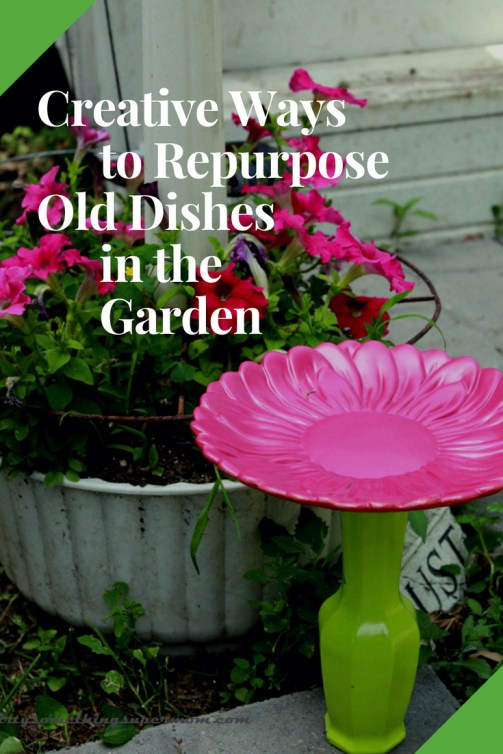 Repurpose Old Dishes in the Garden