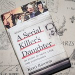 Reading Resolution: A Serial Killer's Daughter by Kerri Rawson, the daughter of BTK