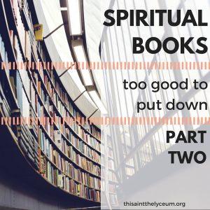Spiritual books too good to put down. (1)