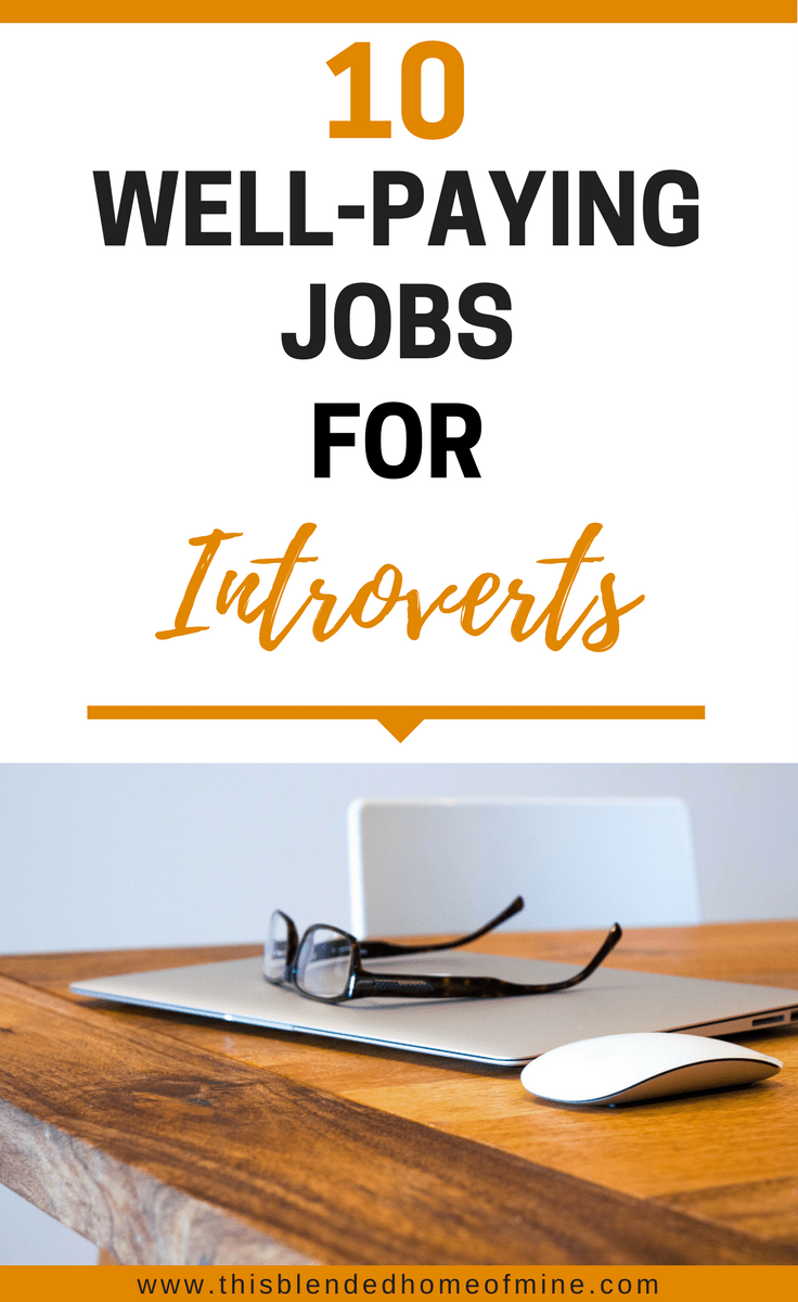 10 Well-Paying Jobs for Introverts - This Blended Home of Mine _ Social Anxiety, Career, Part time, Make Money, Tips