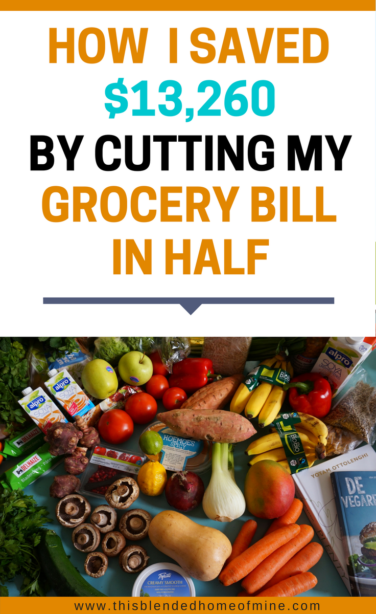 How I Save $13,260 By Cutting My Grocery Bill In Half - This Blended Home of Mine _ Grocery Bill Budget, Grocery Bill Savings, Grocery Bill in Half, How to Cut Your Grocery Bill, Saving Money, Tips