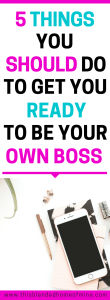 5 Things You Should Do Before Quitting Your 9-5 Job - This Blended Home of Mine - Career, Business, How to be your own boss, Mompreneur