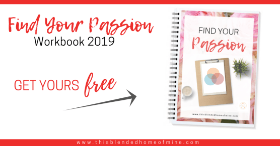 Find Your Passion - Free eBook - This Blended Home of Mine - Free Printable Workbook