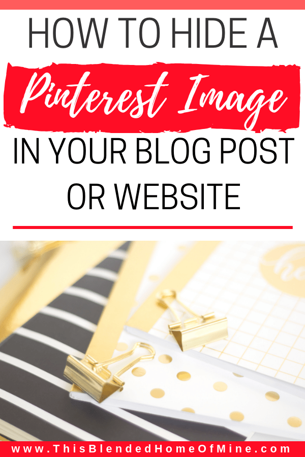 How to hide vertical images in your blog post - This Blended Home of Mine - how to hide images in blog post, pinterest
