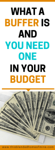 What a Buffer Is, and Why You Need One in Your Budget - This Blended Home of Mine - Money, Budget, Family Budget, Buffer Budget, Money Saving Hacks