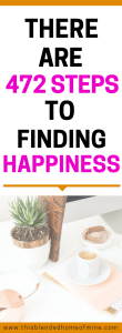 472 steps to finding happiness - This Blended Home of Mine - How to be happy everyday, Tips on How to Be Happy