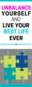 Unbalance Yourself And Life Your Best Life Ever _ This Blended Home of Mine - Life lessons, Balanced Lifestyle, Balanced Life, Personal Development, Self Improvement, Self Care