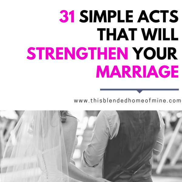31 Simple Acts that Will Strengthen Your Marriage - This Blended Home of Mine _ Marriage, Marriage Problems, Marriage Advice, Marriage Tips, Marriage Goals, Relationships