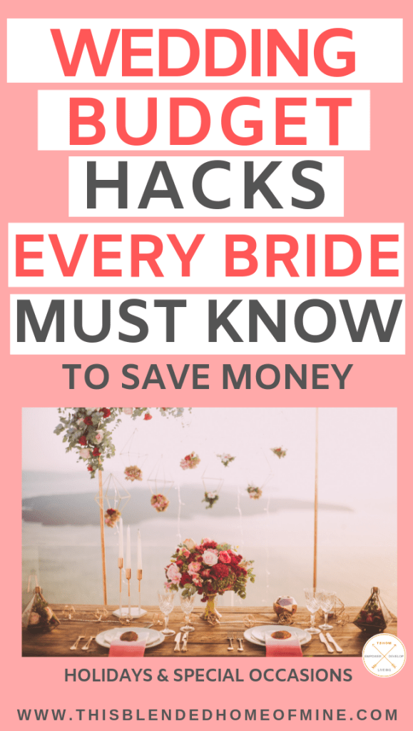 20 Wedding Budget Hacks Every Bride Should Know - This Blended Home of Mine - wedding on a budget ideas saving money
