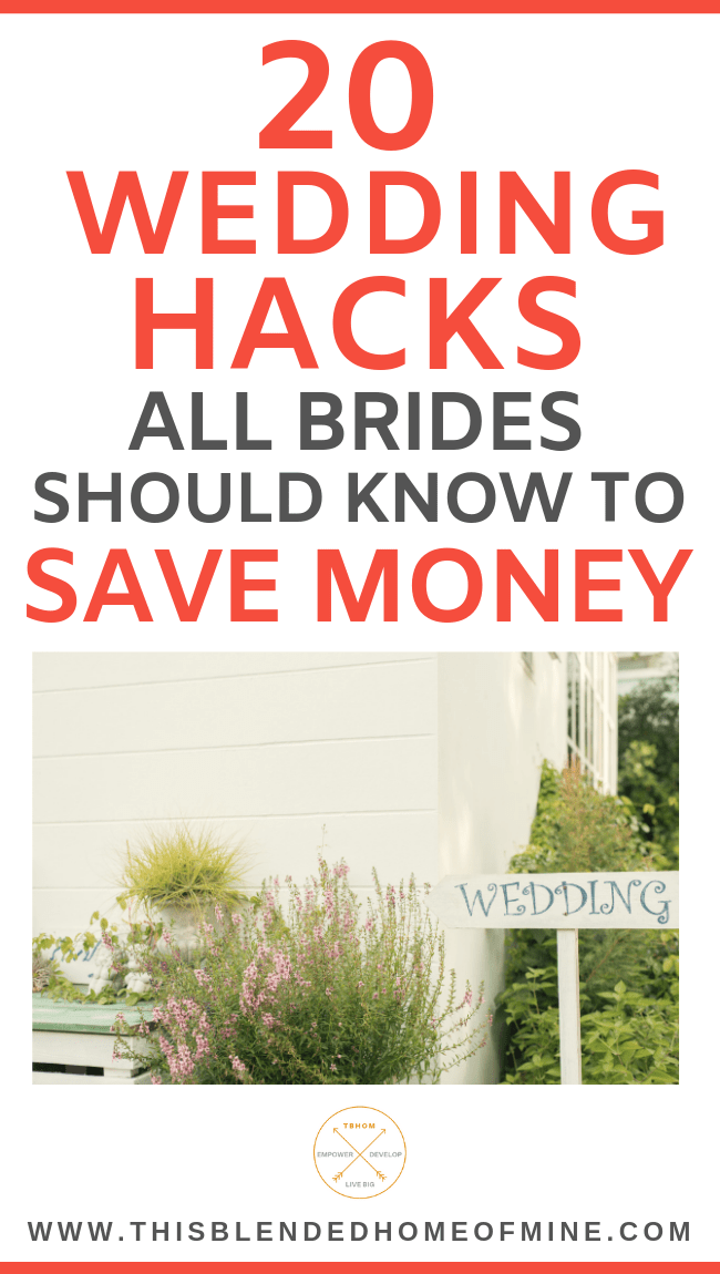 20 Wedding Hacks Every Bride Should Know to Save Money - This Blended Home of Mine - Save money on your wedding day with these wedding hacks