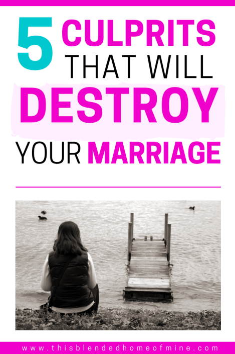 5 Culprits That Will Destroy Your Marriage - This Blended Home of Mine - marriage advice
