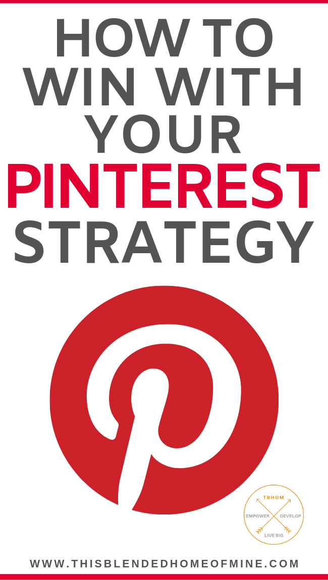 How to Win With Your Pinterest Strategy - This Blended Home of Mine - Pinterest marketing and social media strategy