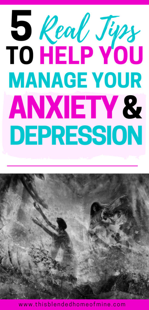 How to deal with anxiety and depression - This Blended Home of Mine - 5 Tips to help you deal with anxiety and depression.