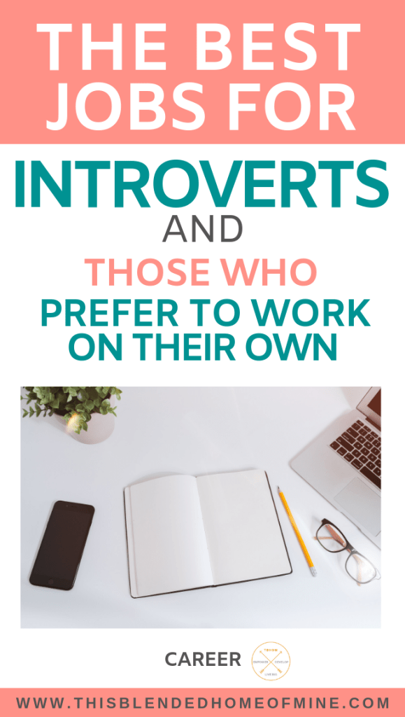 10 of the best jobs for introverts and people who hate people - This Blended Home of Mine - best jobs for introverts or people with social anxiety, career tips