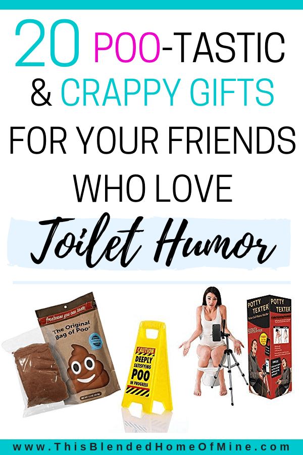 20 Poo-tastic Gifts for Your Friends Who Love Toilet Humor - This Blended Home of Mine - hilarious poo gag gifts, poo gifts, toilet humor