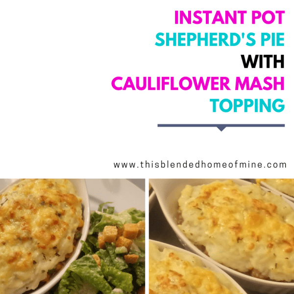 Instant Pot Shepherd's Pie with Mashed Cauliflower Topping - This Blended Home of Mine - Instant Pot Recipes, Pressure Cooker Recipes, Cottage Pie