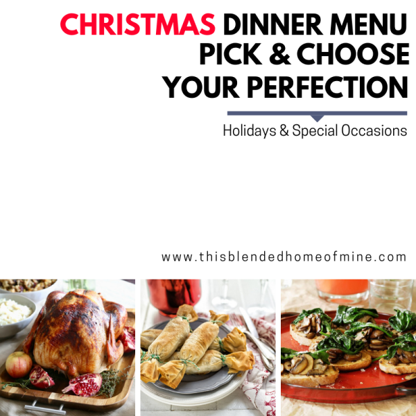 The Perfect Christmas Dinner Menu - This Blended Home of Mine - Easy Christmas menu ideas for family dinner parties