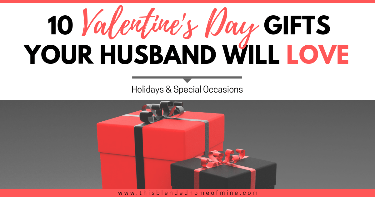 Valentine S Day Ideas For Husband: 10 Valentine's Day Gifts Your Husband Will Love