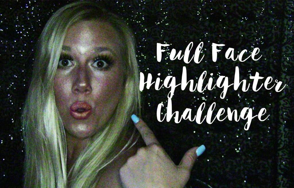 Highlighter Challenge Makeup Tutorial + Video