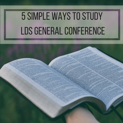 5 Simple Ways to Study General Conference