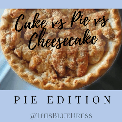 Cake vs Pie vs Cheesecake: Pie Edition