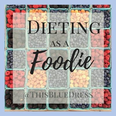 Dieting as a Foodie