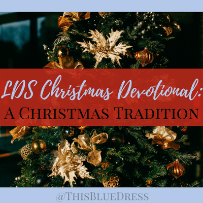 LDS Christmas Devotional: A Christmas Tradition