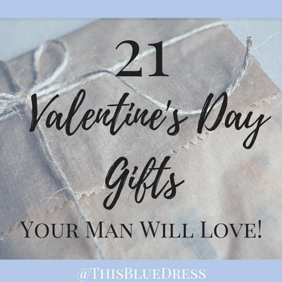 21 Valentine's Day Gifts Your Man Will Love