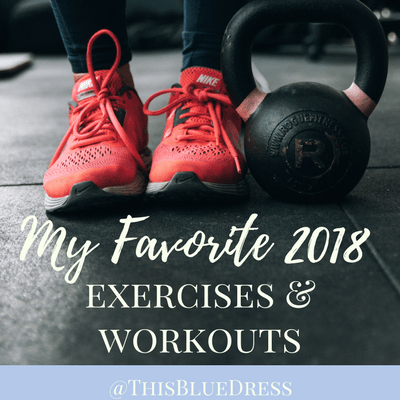 Favorite 2018 Exercises and Workouts