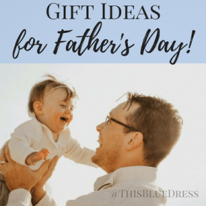 22 Father's Day Gifts Every Man Will Love!