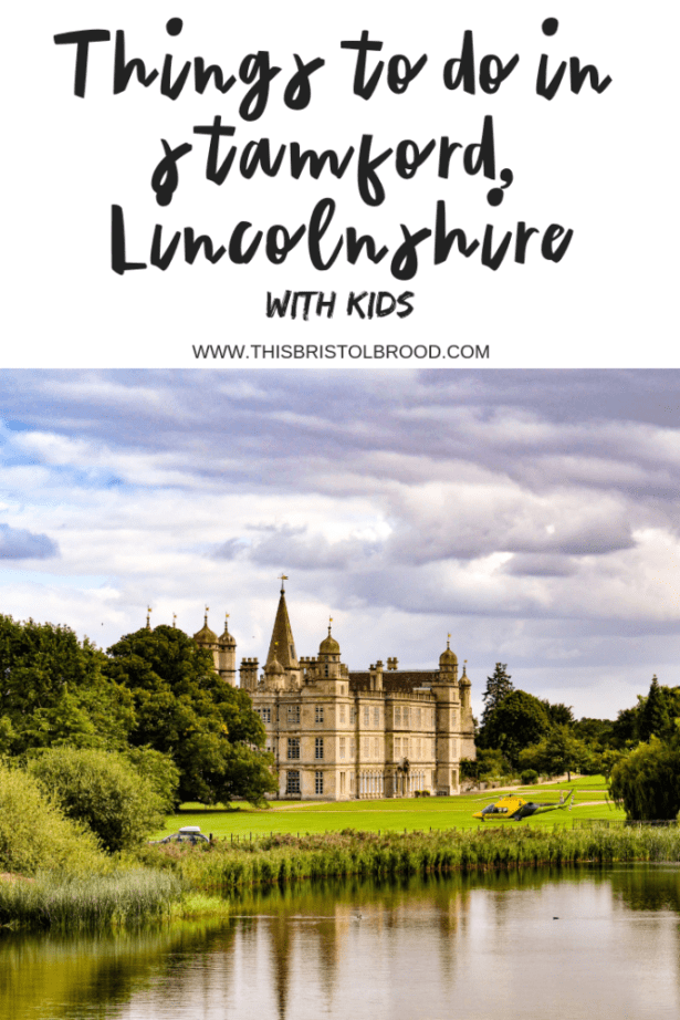 Things to do with kids in Stamford Lincolnshire