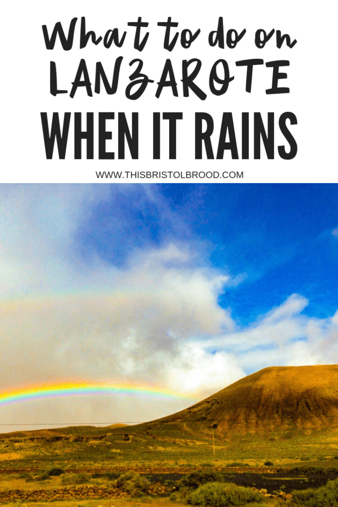 What to do on Lanzarote when it rains 2