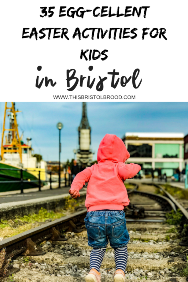 Easter activities in bristol 2019