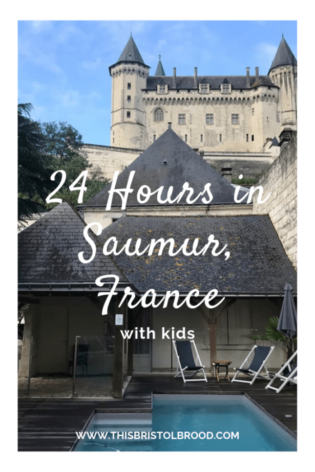 24 hours in Saumur France with kids