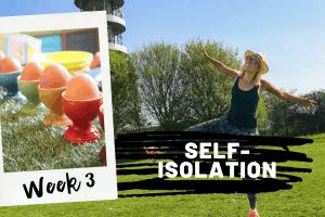 week 3 self-isolation of pandemic lockdown
